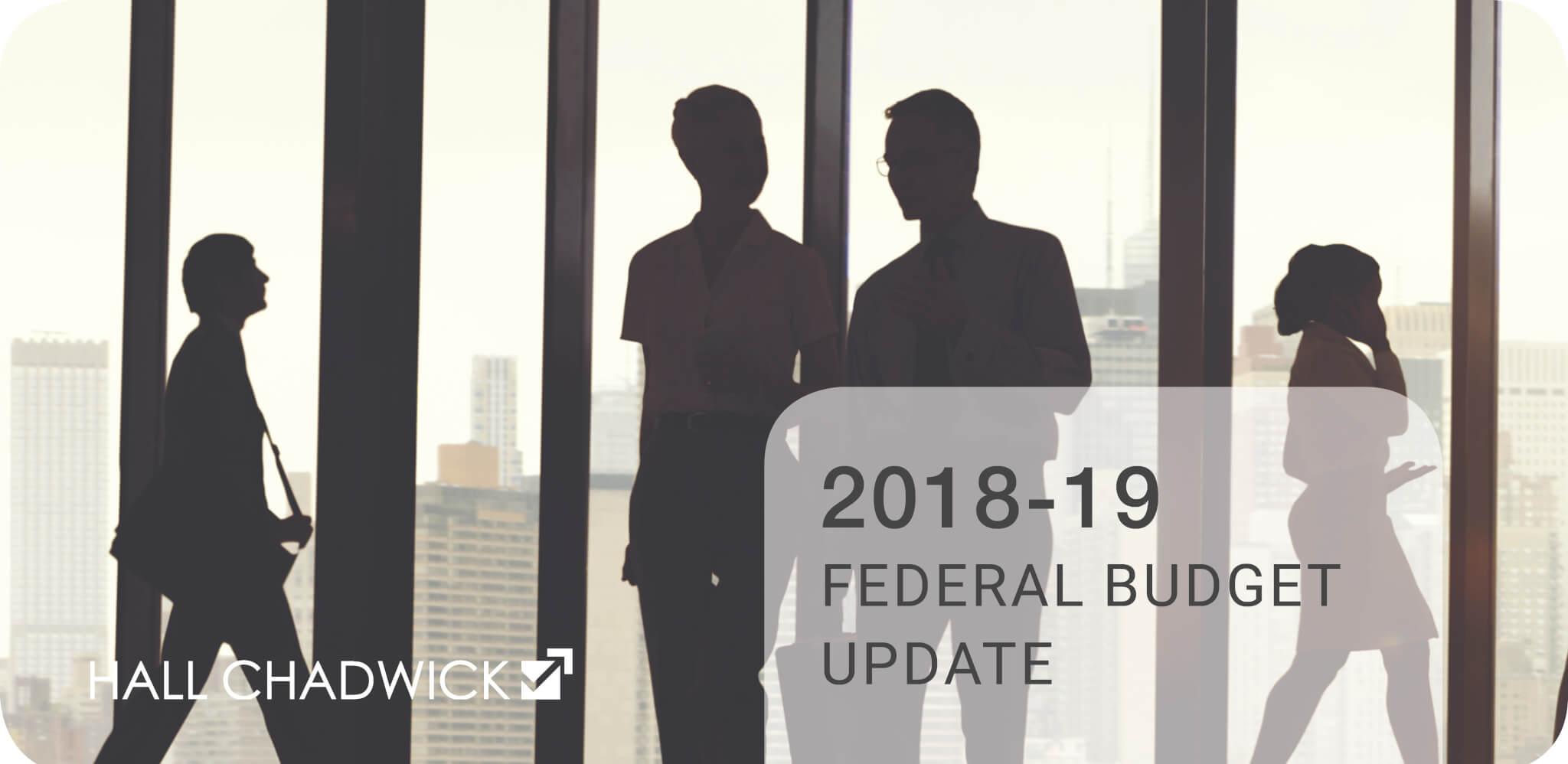 2018-19 Federal Budget Update