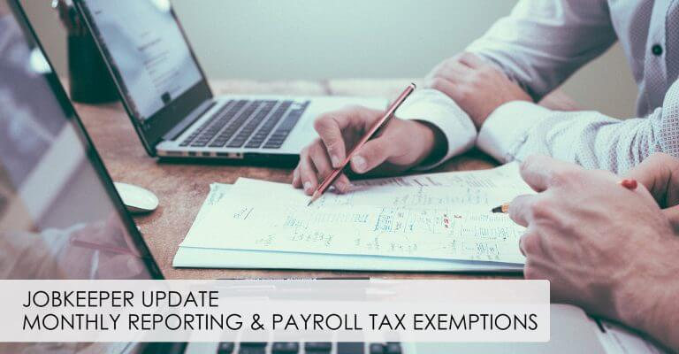 JobKeeper Update – Monthly Reporting & Payroll Tax Exemptions