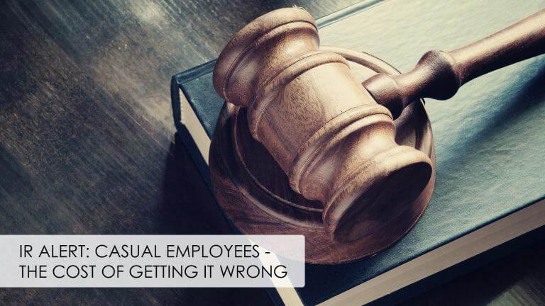 IR Alert: Casual Employees – The Cost Of Getting It Wrong