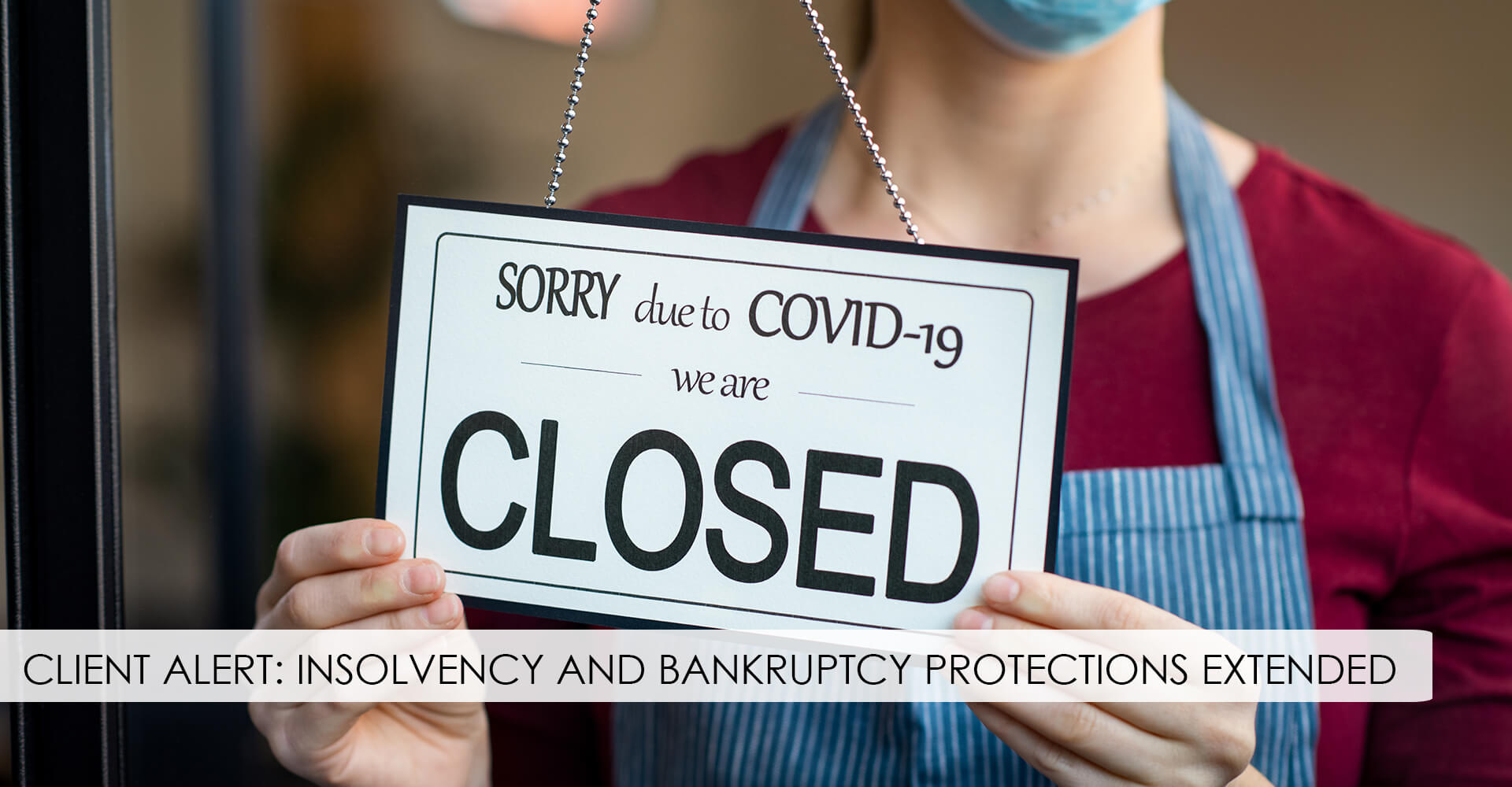 INSOLVENCY AND BANKRUPTCY PROTECTIONS EXTENDED