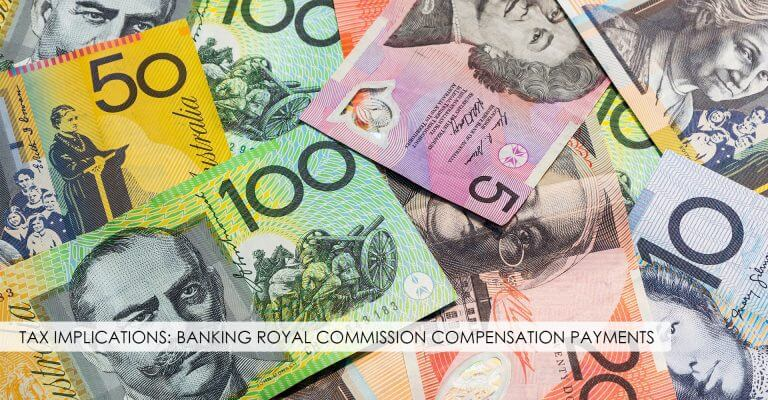 Tax Implications: Banking Royal Commission Compensation  Payments